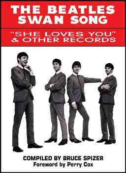The Beatles Swan Song By Spizer, Bruce (COM)